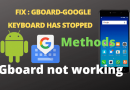 how to fix Gboard google has stopped