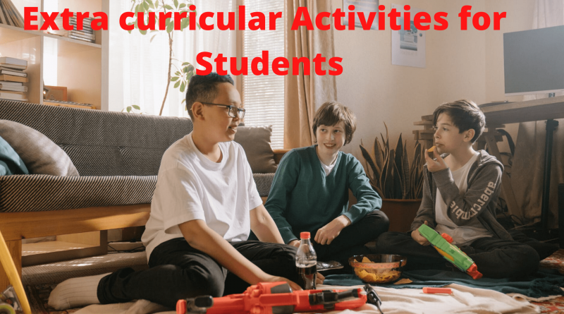 Extra curricular Activities for Students