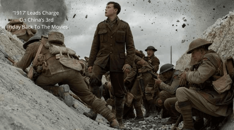 '1917' Leads Charge On China's 3rd Friday Back To The Movies-min